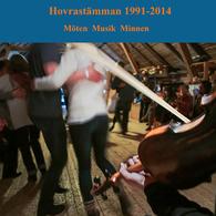 Hovrastämman 1991-2014 Möten Musik Minnen